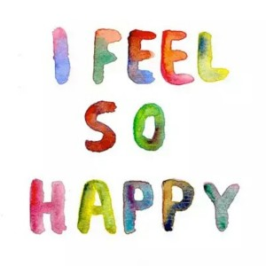 I feel so happy!